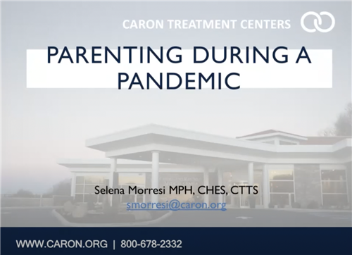 Caron Foundation - Parenting During a Pandemic